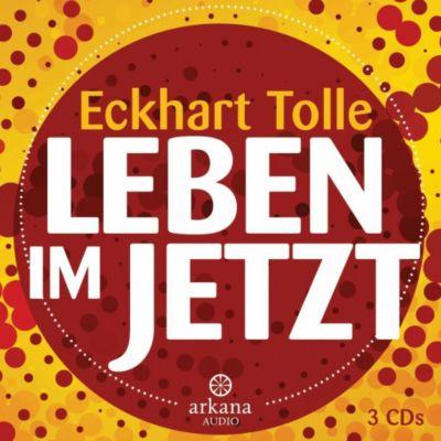 Leben im Jetzt, 3 Audio-CDs - Eckhart Tolle pdf epub