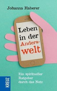 Leben in der Anderswelt - Johanna Haberer  