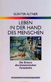 Leben in der Hand des Menschen, Günter Altner