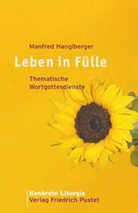 Leben in Fülle, Manfred Hanglberger