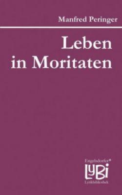 Leben in Moritaten, Manfred Peringer