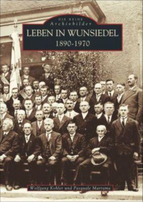 Leben in Wunsiedel 1890-1970, Wolfgang Kohler, Pasquale Marrama
