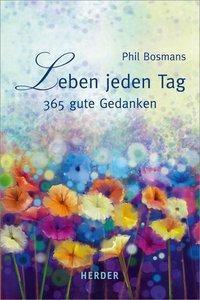 Leben jeden Tag - Phil Bosmans |