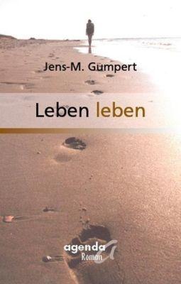 Leben leben - Jens M. Gumpert  