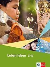 Leben leben, Neubearbeitung: 9./10. Schuljahr, Schülerbuch