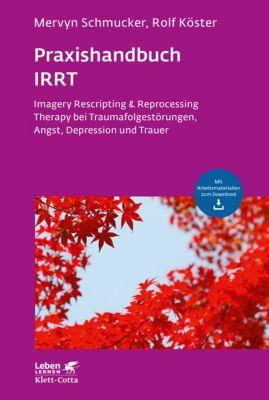 Leben Lernen: Praxishandbuch IRRT, Mervyn Schmucker, Rolf Köster