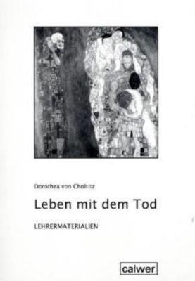 Leben mit dem Tod, Lehrermaterialien, Dorothea von Choltitz