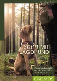 Leben mit Jagdhund - Ines Scheuer-Dinger |