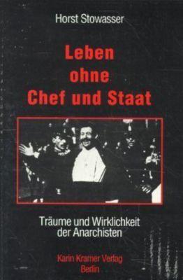 Leben ohne Chef und Staat, Horst Stowasser