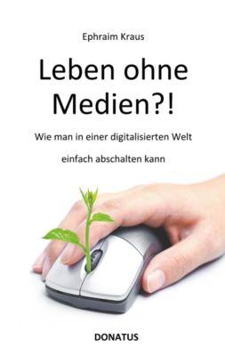 Leben ohne Medien?!, Ephraim Kraus