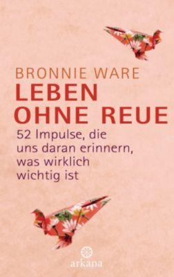Leben ohne Reue, Bronnie Ware