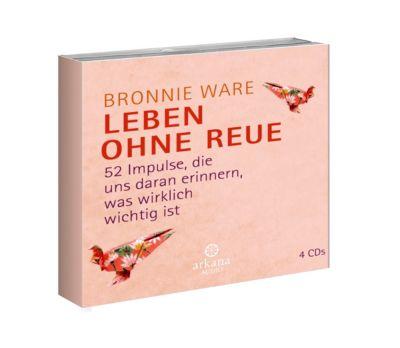Leben ohne Reue, 5 Audio-CDs, Bronnie Ware