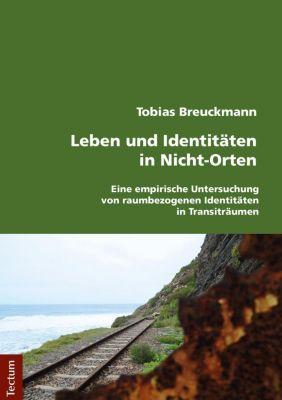 Leben und Identitäten in Nicht-Orten, Tobias Breuckmann