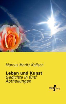Leben und Kunst - Marcus M. Kalisch |
