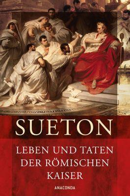 Leben und Taten der römischen Kaiser - Sueton |