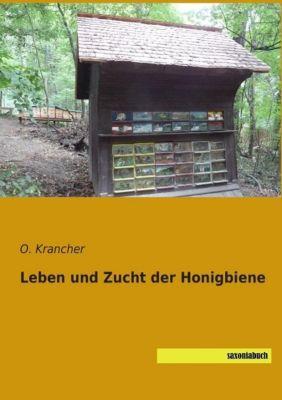 Leben und Zucht der Honigbiene - O. Krancher |