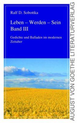 Leben - Werden - Sein Bd. 3 - Ralf D. Sobottka  