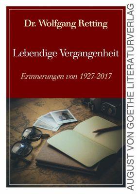 Lebendige Vergangenheit, Wolfgang Retting