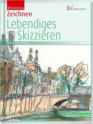 Lebendiges Skizzieren - Klaus D. Meier-Pauken pdf epub