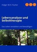Lebensanalyse und Selbsttherapie, Holger W. H. Fischer