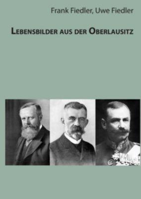 Lebensbilder aus der Oberlausitz, Frank Fiedler, Uwe Fiedler