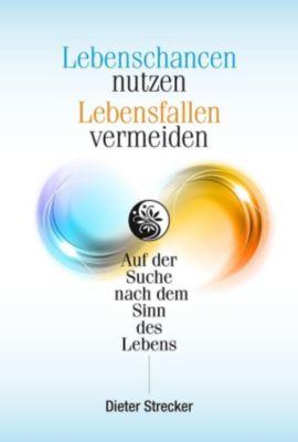 Lebenschancen nutzen Lebensfallen vermeiden, Dieter Strecker