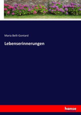 Lebenserinnerungen - Maria Belli-Gontard |