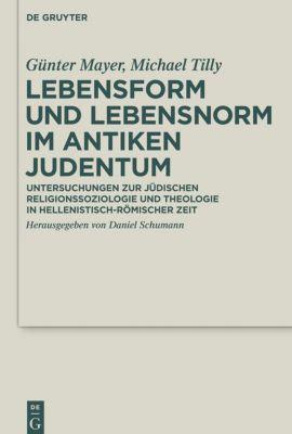 Lebensform und Lebensnorm im Antiken Judentum, Günter Mayer, Michael Tilly