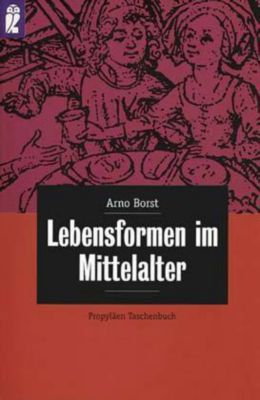 Lebensformen im Mittelalter, Arno Borst