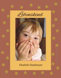 Lebenskind - Elisabeth Haselmeyer pdf epub