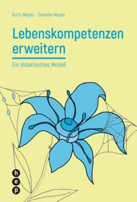 Lebenskompetenzen erweitern (E-Book), Ruth Meyer, Daniela Meyer