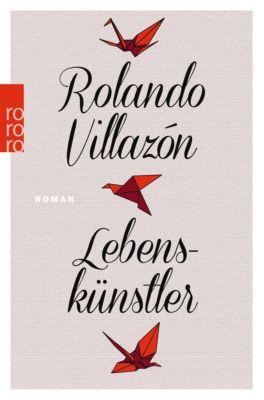 Lebenskünstler, Rolando Villazón