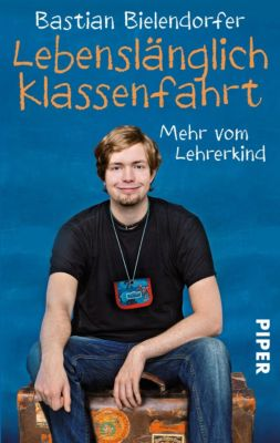 Lebenslänglich Klassenfahrt, Bastian Bielendorfer