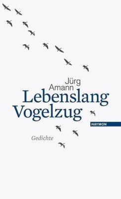 Lebenslang Vogelzug - Jürg Amann pdf epub