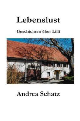 Lebenslust - Andrea Schatz  