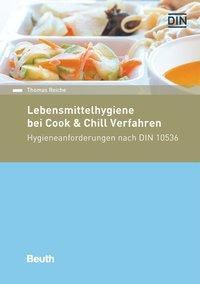 Lebensmittelhygiene bei Cook & Chill-Verfahren, Thomas Reiche