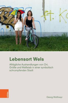 Lebensort Wels - Georg Wolfmayr |