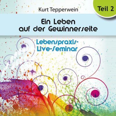 Lebenspraxis-Live-Seminar: Ein Leben auf der Gewinnerseite - Teil 2