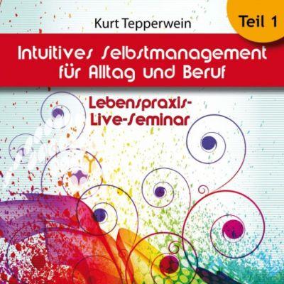 Lebenspraxis-Live-Seminar: Intuitives Selbst-Management für Alltag und Beruf - Teil 1