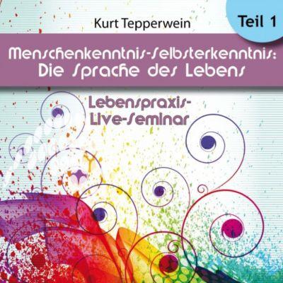 Lebenspraxis-Live-Seminar: Menschenkenntnis -Selbsterkenntnis, die Sprache des Körpers - Teil 1