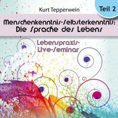 Lebenspraxis-Live-Seminar: Menschenkenntnis - Selbsterkenntnis: Die Sprache des Lebens - Teil 2