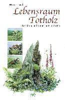 Lebensraum Totholz - Werner David |