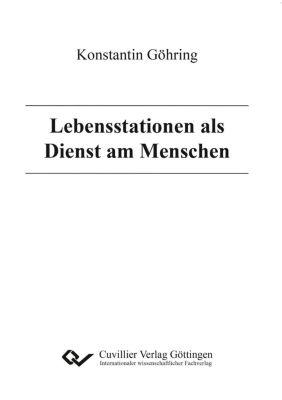 Lebensstationen als Dienst am Menschen - Konstantin Göhring pdf epub