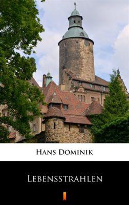 Lebensstrahlen, Hans Dominik