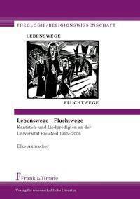 Lebenswege - Fluchtwege, Elke Axmacher