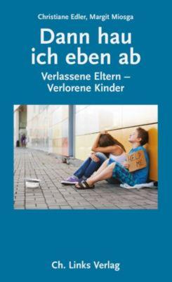 Lebenswelten & Lebenshilfe: Dann hau ich eben ab, Christiane Edler, Margit Miosga