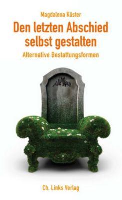 Lebenswelten & Lebenshilfe: Den letzten Abschied selbst gestalten, Magdalena Köster