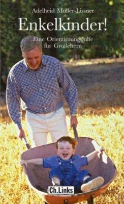 Lebenswelten & Lebenshilfe: Enkelkinder!, Adelheid Müller-Lissner