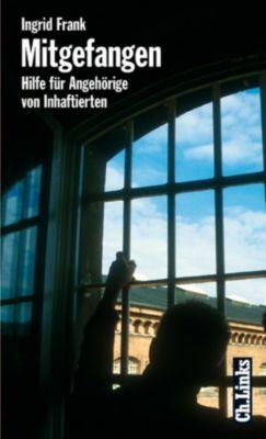 Lebenswelten & Lebenshilfe: Mitgefangen, Ingrid Frank