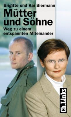 Lebenswelten & Lebenshilfe: Mütter und Söhne, Brigitte Biermann, Kai Biermann